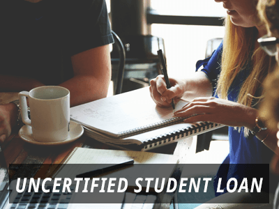 Uncertified Student Loans