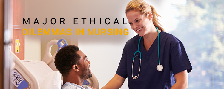 the ethical dilemmas in the nursing profession Legal and ethical issues in nursing explained the fundamental ethical principles of the nursing profession stand when nurses face these dilemmas in their.