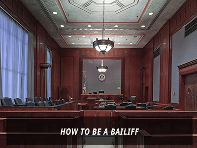How to Be A Court Bailiff