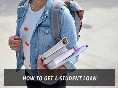 How to Get a Student Loan