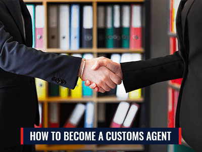 How To Become A Customs Agent