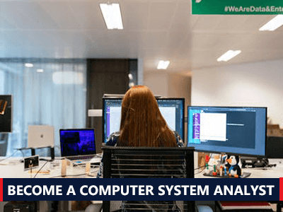 How To Become a Computer Systems Analyst