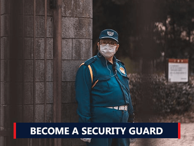 How to Become a Security Guard
