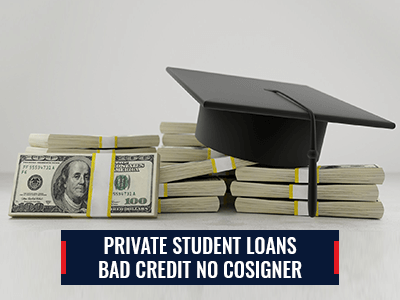 Private Student Loans Bad Credit No Cosigner